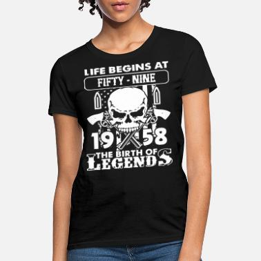Life Begins At 58 life begins at fifty nine 19 58 the birth of legen - Women's T-Shirt