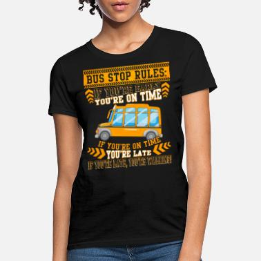 Bus Stop Bus Stop Rules T Shirt, Cute School Bus T Shirt - Women's T-Shirt