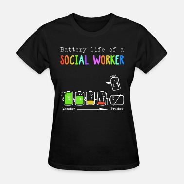 Socialism Insults battery life of a social worker chemist - Women's T-Shirt