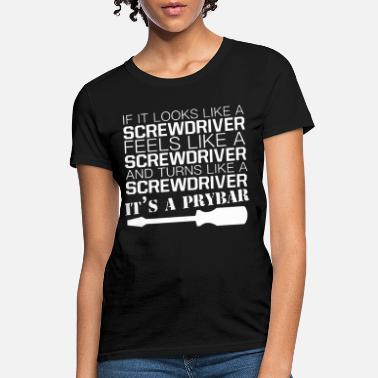 Screwdriver if it looks like a screwdriver electrical engineer - Women's T-Shirt