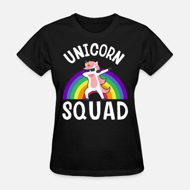 Dope Squad unicorn squad - Women's T-Shirt