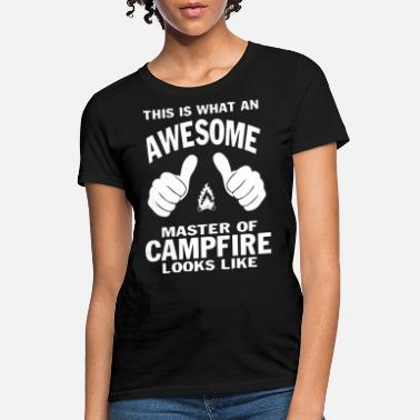 This Is What An Awesome Girlfriend Looks Like This is what an awesome master of campfire look li - Women's T-Shirt