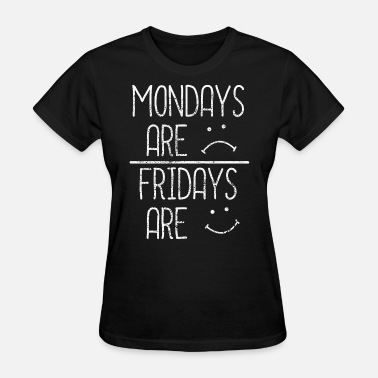 Friday Weekend Monday Friday weekend - Women's T-Shirt