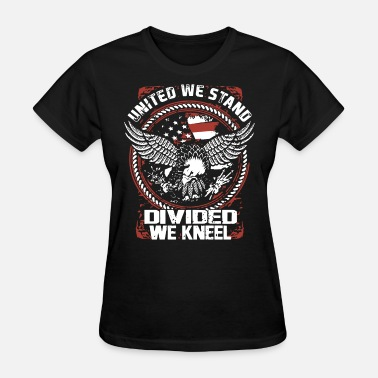 Country Strong united we stand dividd we kneel country strong con - Women's T-Shirt
