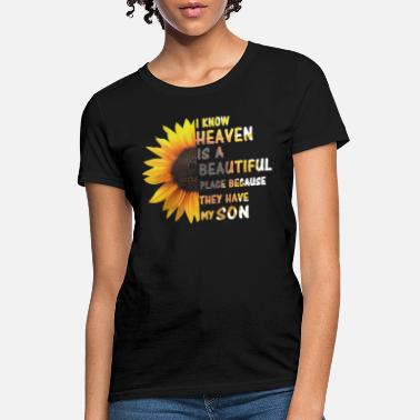 Son Heaven Is A Beautiful Place They Have My Son - Women's T-Shirt