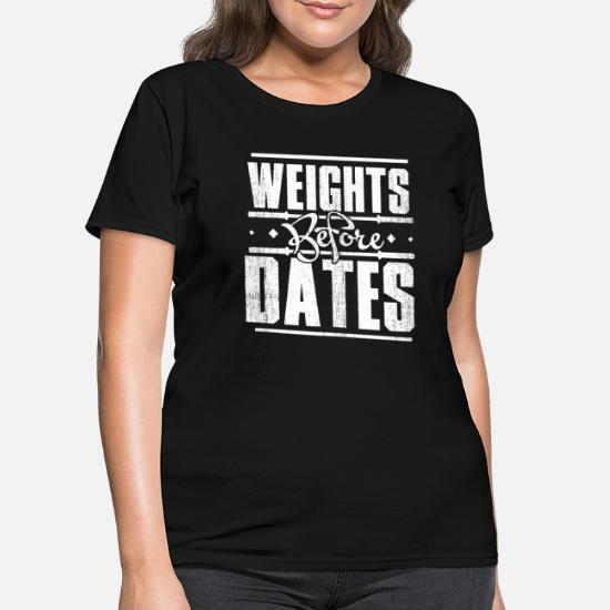 Weights Before Dates Gym Workout Men s Tank Top wo Women's T