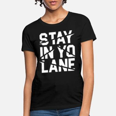 Baller Stay In Yo Lane Savage BBB Big Baller Brand Saying - Women's T-Shirt