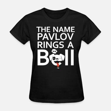 Kanye Bear the name pavlov rings a bell bear - Women's T-Shirt