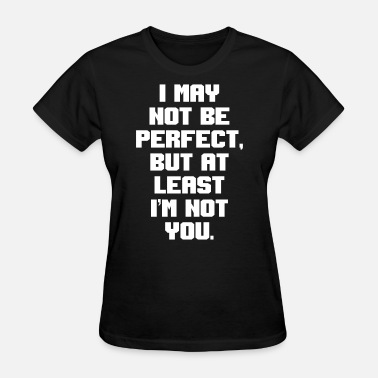 Not Perfect Perfect - Women's T-Shirt