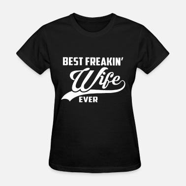 Best Mom And Wife best freaking wife mom - Women's T-Shirt