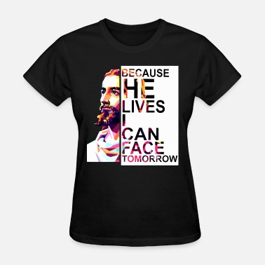 Legends Of Tomorrow because he lives i can face tomorrow film famous d - Women's T-Shirt