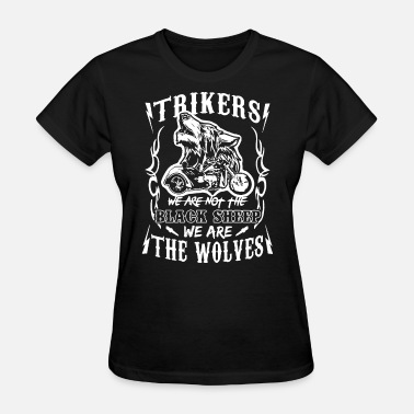 Trikers trikers we are not the black sheep we are the wolv - Women's T-Shirt