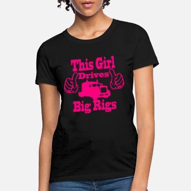 29ae9968 Truck Driver Girl Trucker Truck Driver Truck Driving Woman This Girl -  Women'. Women's T-Shirt