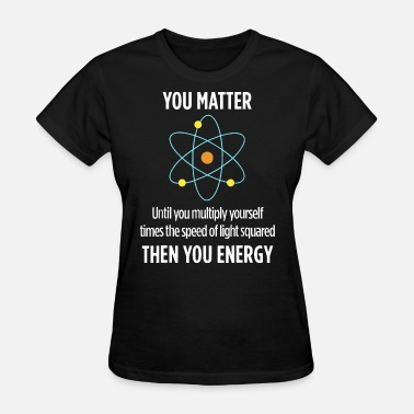 Environmental you matter until you multiply yourself times the s - Women's T-Shirt