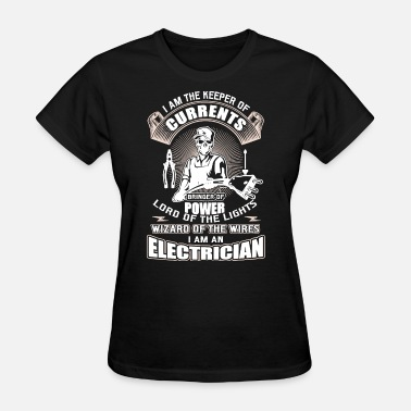 Aviation Electrician i am the keeper of currents brings of power lord o - Women's T-Shirt