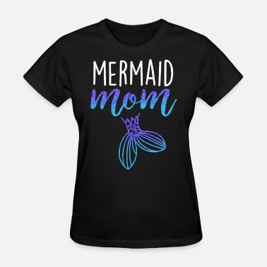 Mermaid Mom mermaid mom womens mermaid party mom - Women's T-Shirt