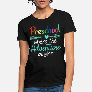 Preschool preschool where the adventure begins teacher - Women's T-Shirt