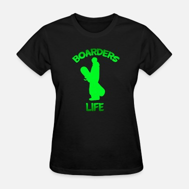 Snowboard Life Snowboarder snowboarding Boarders Life - Women's T-Shirt
