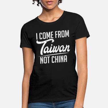 Taiwan Wear This I Come From Taiwan Not China Tshirt - Women's T-Shirt