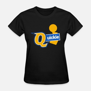 Quickie The Quickie - Women's T-Shirt