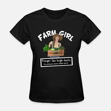 Farm Boots Farm Girl in Rubber Boots (No Princess) - Women's T-Shirt