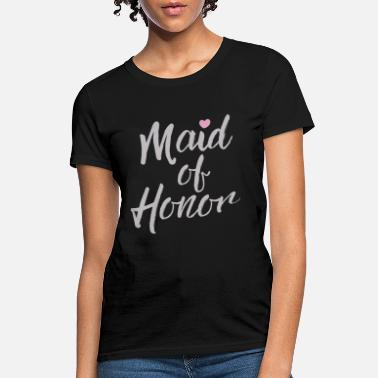 Honor Maid of honor - Women's T-Shirt