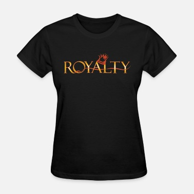 Royalty royalty - Women's T-Shirt