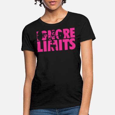 Ignore IGNORE LIMITS - Women's T-Shirt