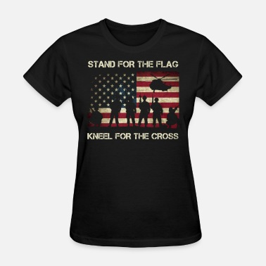 Standing Military US MILITARY STAND FOR THE FLAG KNEEL FOR - Women's T-Shirt