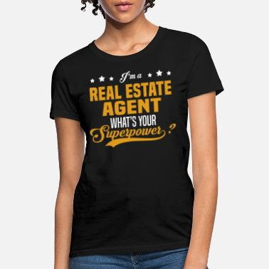 Real Estate Agent Real Estate Agent - Women's T-Shirt