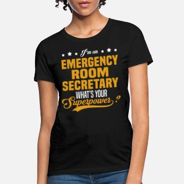 Emergency Emergency Room Secretary - Women's T-Shirt