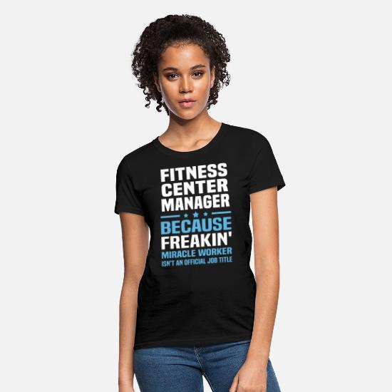 Fitness Center Manager Apparel T-Shirts - Fitness Center Manager - Women's T-Shirt black