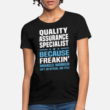 Quality Quality Assurance Specialist - Women's T-Shirt