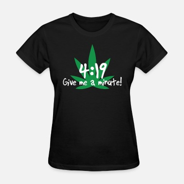 4 Minute 4:19 Give Me A Minute - Women's T-Shirt