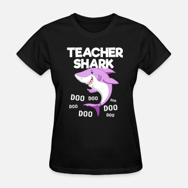 1st Day Of School Teacher Shark doo doo doo - Women's T-Shirt
