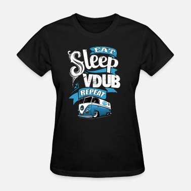 Vdub Vdub truck - Eat, Sleep, Vdub and repeat - Women's T-Shirt