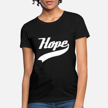 Hope Slogan Quote Christian Religious Jesus Christ - Women's T-Shirt