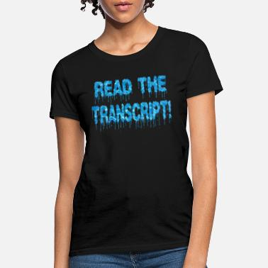 read the transcript t shirt - Women's T-Shirt