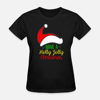 Holly Christmas Tree Have a holly holly Christmas - Women's T-Shirt