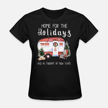 Holiday Sportswear home for the holidays and in therapy by new years - Women's T-Shirt