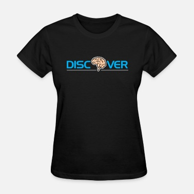 Discover Discover - Women's T-Shirt