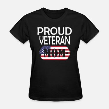 Proud Veteran Mom Proud Veteran Mom - Women's T-Shirt