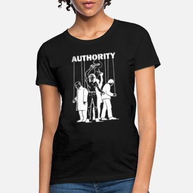 Authority Cut the Strings of Authority Anti Illuminati Occul - Women's T-Shirt