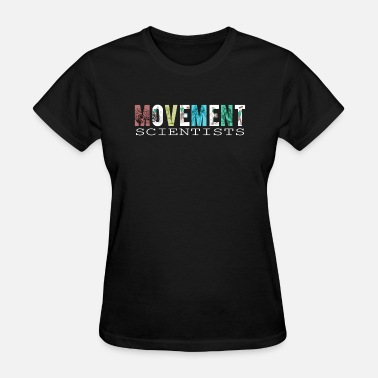 Dpt Movement Scientists - Women's T-Shirt