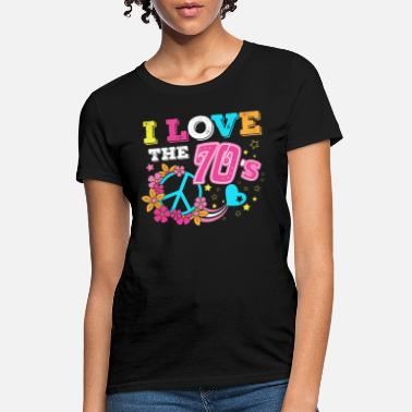 70s I love the 70s/1970s/1970/Retro/Peace/Flowers/Love - Women's T-Shirt