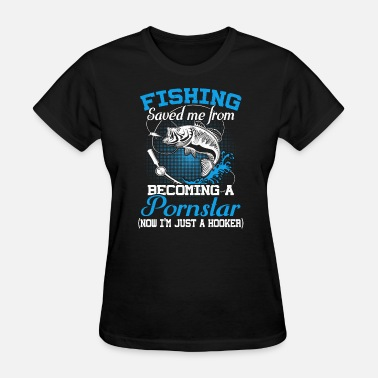 Porn Kid Fishing Saved Me From Becoming A Porn Star - Women's T-Shirt