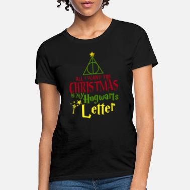 Hogmanay All I Want For Christmas Is My Hogwarts Letter - Women's T-Shirt