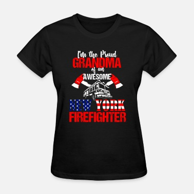 Firefighter Grandma Proud Grandma of a New York Firefighter - Women's T-Shirt