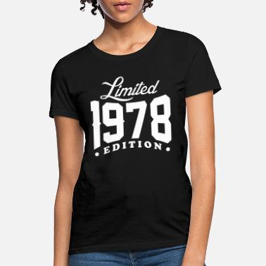 4ccd82f3fb0 Born In 1978 Born In 1978 Limited Edition - Women  39 s T-