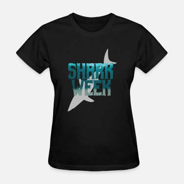Shark Week Cool Sayings Awesome & Trendy Tshirt Designs Week of the shark - Women's T-Shirt